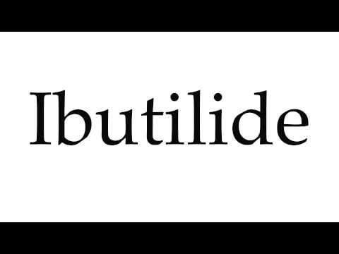 How to Pronounce Ibutilide