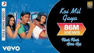 Video Koi Mil Gaya - Kuch Kuch Hota Hai |Shahrukh | Kajol | Rani MP3, 3GP, MP4, WEBM, AVI, FLV Juli 2018