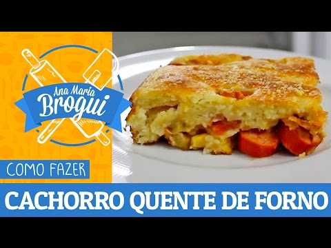 Receitas Salgadas - COMO FAZER CACHORRO QUENTE DE LIQUIDIFICADOR  Hot Dog  Ana Maria Brogui #51