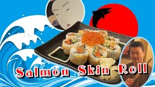 How to make Salmon Skin Roll the Japanese way