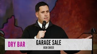 Weird People At Garage Sales. Josh Sneed