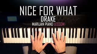 Video How To Play: Drake - Nice For What | Piano Tutorial Lesson + Sheets MP3, 3GP, MP4, WEBM, AVI, FLV Juni 2018