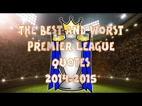 📖BEST And WORST QUOTES📖 Premier League Review 2014-2015 (Mourinho, Pearson, Rodgers And More!)