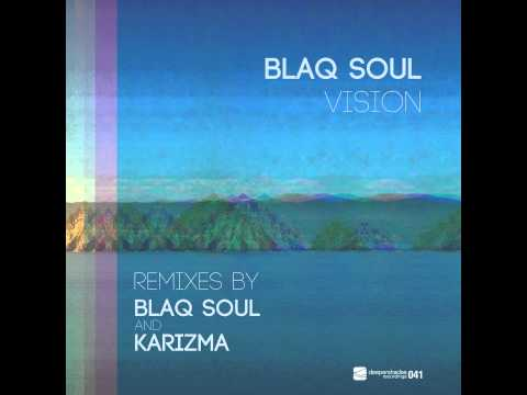 Blaq Soul – Vision (Blaq Soul Dance Remix) – SOUTH AFRICAN HOUSE MUSIC