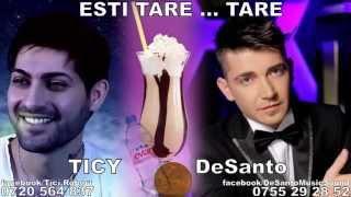 DeSanto&Ticy - Esti Tare...tare [Official Track] [+40755 29 28 52]