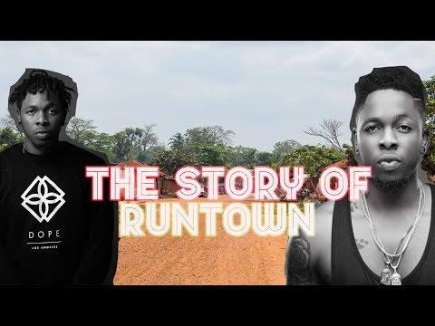 The Story Of Runtown - (before The Fame) - For Life