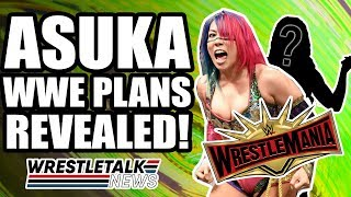 Asuka WWE WrestleMania 35 Plans REVEALED! PAC & AEW Issues?! | WrestleTalk News Mar. 2019
