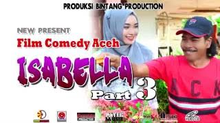 Film Comedy Aceh - ISABELLA 3 Trailer HD Video Quality 2016