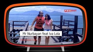 Mr.Nurbayan feat Iva Lola - Ojo Kuatir (Official Music Video)
