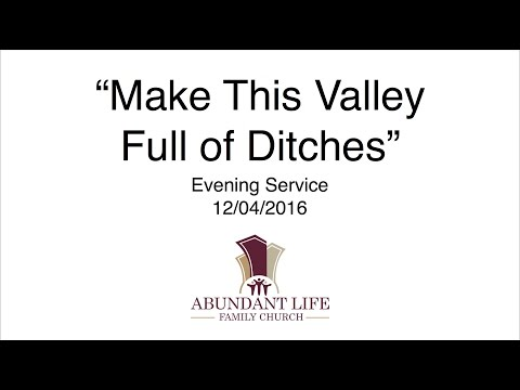 Make This Valley Full of Ditches - 12/04/2016 Evening