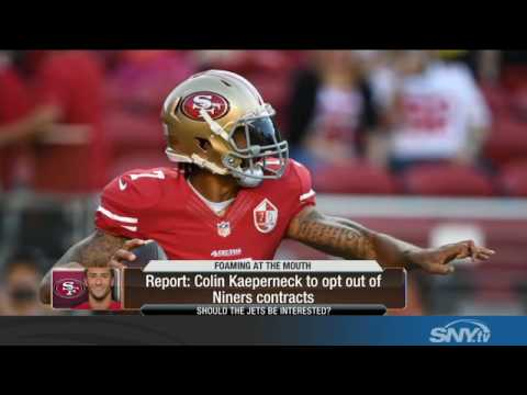 Video: Will the New York Jets have interest in Colin Kaepernick?