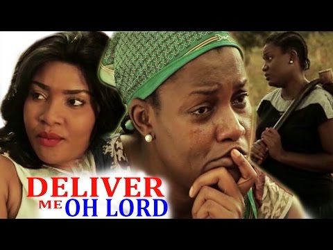 Deliver Me Oh Lord Season 2 - Latest Nigerian Nollywood movie