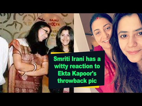 Smriti Irani has a witty reaction to Ekta Kapoor throwback pic