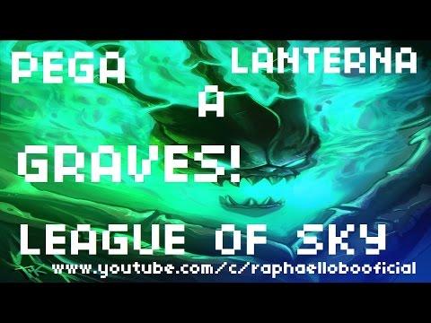 League of Sky - Pega a lanterna GRAVES!