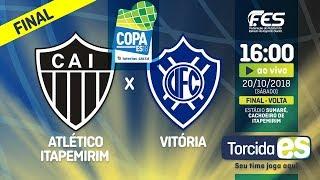 Atlético Itapemirim x Vitória - 🏆 Copa ES 2018 🏆 - FINAL VOLTA