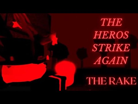 The Heros Strike Again | Roblox THE RAKE
