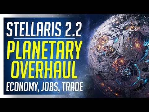 Stellaris 2.2 Huge Overhaul | Planet Rework & New Economy Features