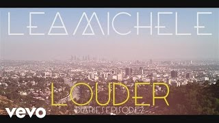 Music video by Lea Michele performing Louder Diaries Episode 2. (C) 2014 Columbia Records, a Division of Sony Music Entertainment