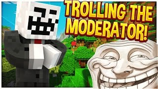 TROLLING SERVER MODERATOR! (Minecraft Trolling)