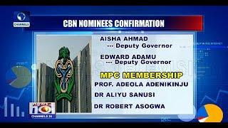 Senate Confirms Ahmad, Adamu As CBN Deputy Governors Pt.3 |News@10| 22/03/18
