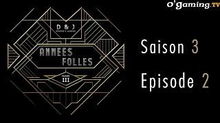 D&J - Les années folles - Episode deuxième