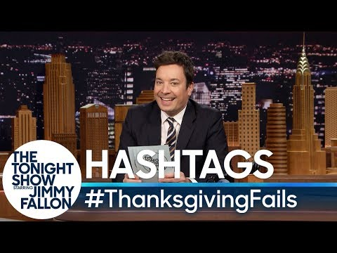 Tonight Show Hashtags  ThanksgivingFails