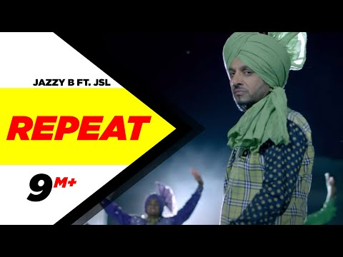 Repeat Song Video lyrics | Jazzy B Ft. JSL