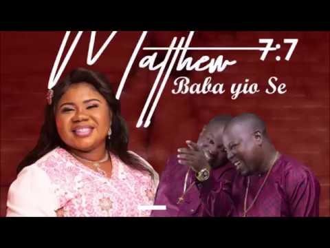 (Mathew 7:7) Baba Yio Se Lyrics Video By Esther Igbekele ft. Adegbodu Twins