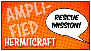 Minecraft - Hermitcraft Amplified - Rescue Mission - S3E2