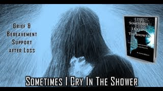 Sometimes I Cry In The Shower