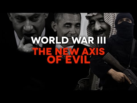 World War III – The New Axis of Evil (Video)