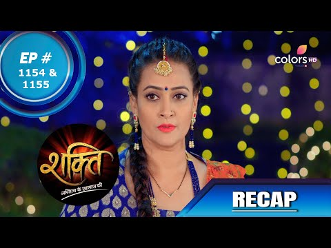 Shakti | शक्ति | Episode 1154 & 1155 | Recap
