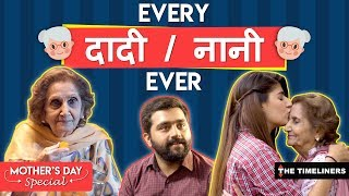 Video Every Daadi/Naani Ever | Mother's Day Special | The Timeliners MP3, 3GP, MP4, WEBM, AVI, FLV Mei 2018