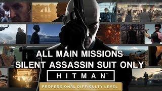 Video HITMAN Professional Mode Speedrun - All Main Missions - Silent Assassin Suit Only MP3, 3GP, MP4, WEBM, AVI, FLV September 2019