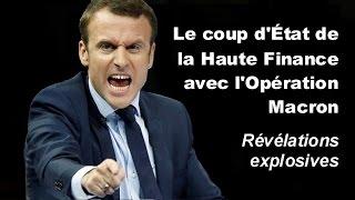 Video Le coup d'État de la Haute Finance avec l'Opération Macron - Révélations explosives MP3, 3GP, MP4, WEBM, AVI, FLV Oktober 2017