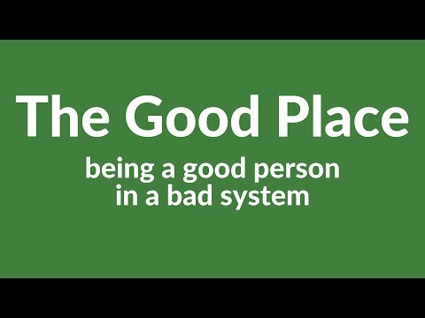 Good quotes - The Good Place: Being a Good Person in a Bad System