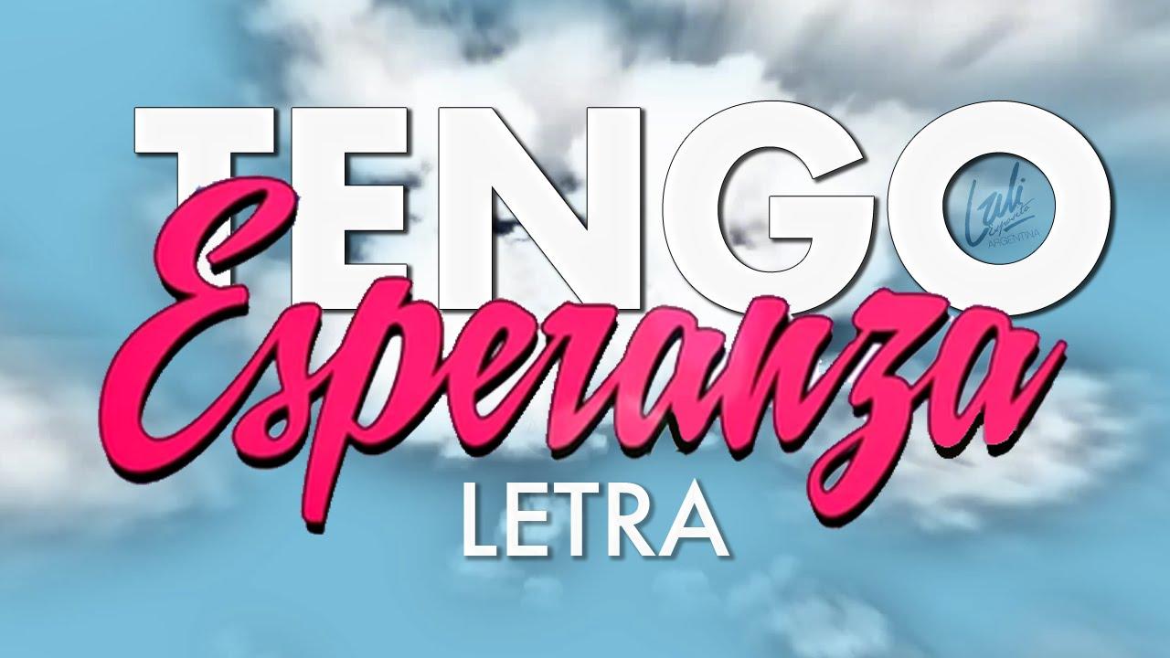 Lali Espósito – Tengo Esperanza (Letra)