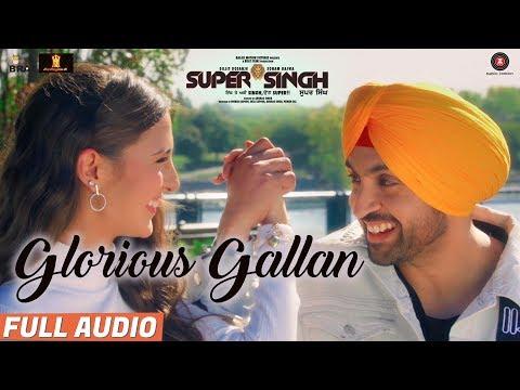 Glorious Gallan - Full Audio | Super Singh | Dilji