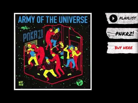 "Army of the Universe - ""PNKRZ!"" (Audio) | Dim Mak Records"
