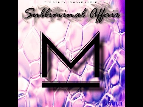 The Milky Smoove – 14 & 15  Vitamin C/Vitamin D | Subliminal Affair: Vol. 1