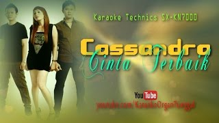 Video Cassandra - Cinta Terbaik   Karaoke Technics SX-KN7000 MP3, 3GP, MP4, WEBM, AVI, FLV Mei 2019