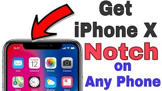 Get iPhone X Notch On Any Android Phone