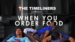 Video When You Order Food | The Timeliners MP3, 3GP, MP4, WEBM, AVI, FLV November 2017