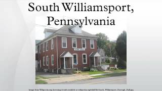 Williamsport (PA) United States  city images : South Williamsport, Pennsylvania
