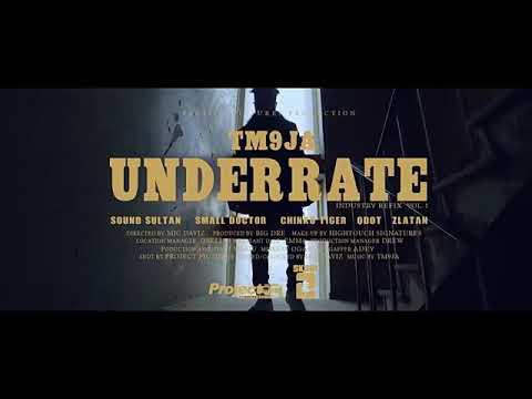 [Video] TM9JA Ft. Sound Sultan, Small Doctor, Chinko Ekun, Qdot & Zlatan – Underrate (Refix)