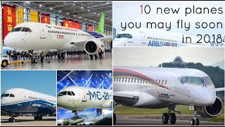 Video 10 new planes you may fly soon in 2018-19 MP3, 3GP, MP4, WEBM, AVI, FLV Juni 2018