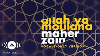 Video Maher Zain - Allah Ya Moulana | ماهر زين | (Vocals Only - بدون موسيقى) | Official Lyric Video MP3, 3GP, MP4, WEBM, AVI, FLV September 2019