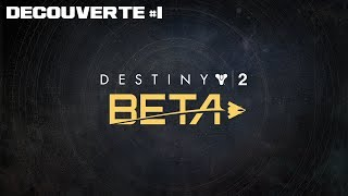 Destiny 2 Beta - Découverte [HD]