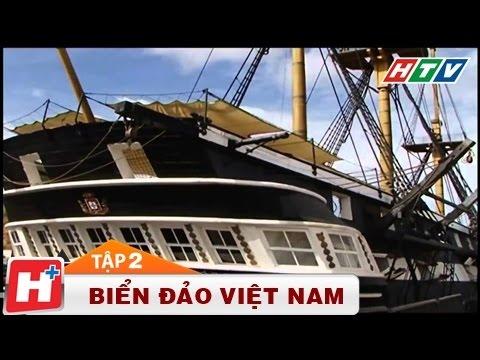 Biển đảo Việt Nam - Nguồn cội tự bao đời Tập 02
