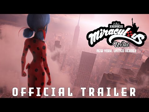 MIRACULOUS WORLD | ⭐ New-York, United Heroez Official Trailer 🗽